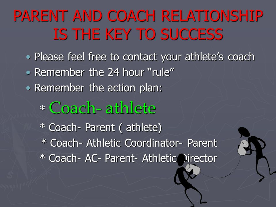 PARENT AND COACH RELATIONSHIP IS THE KEY TO SUCCESS