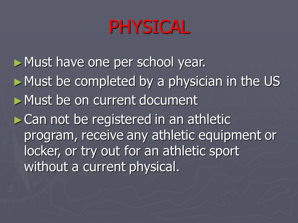 PHYSICAL Must have one per school year.