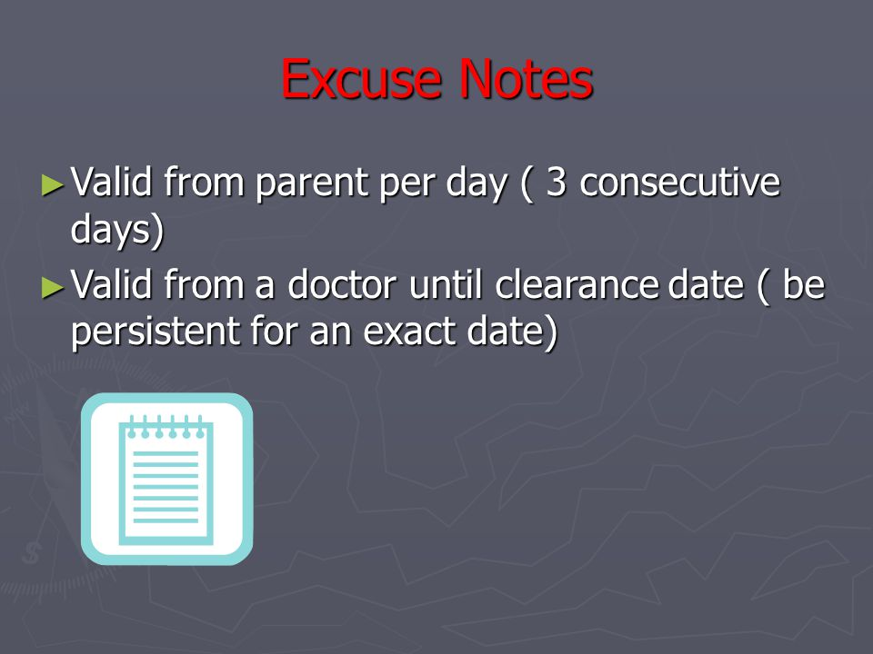 Excuse Notes Valid from parent per day ( 3 consecutive days)