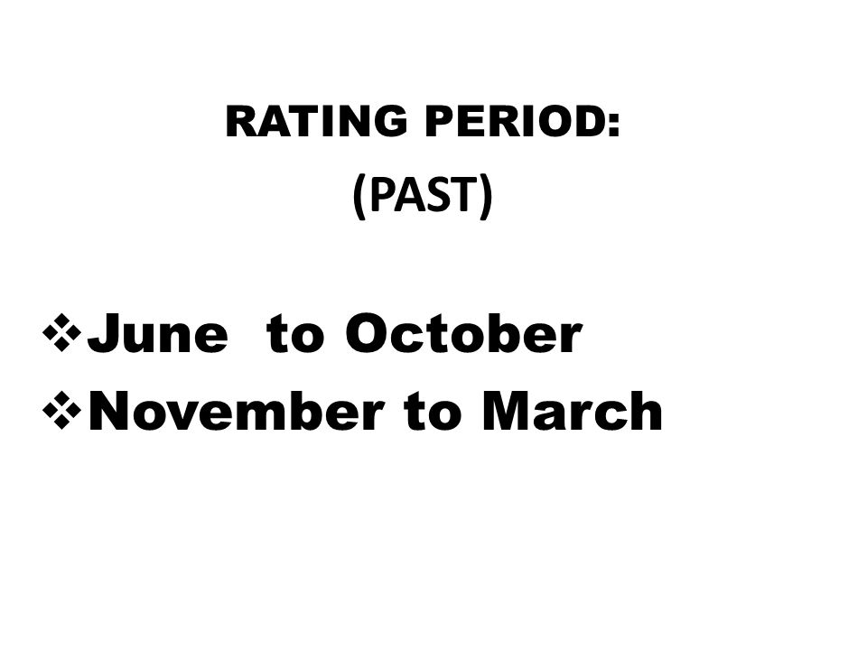 RATING PERIOD: (PAST) June to October November to March