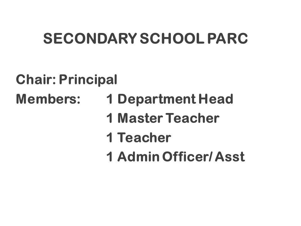 SECONDARY SCHOOL PARC Chair: Principal Members: 1 Department Head