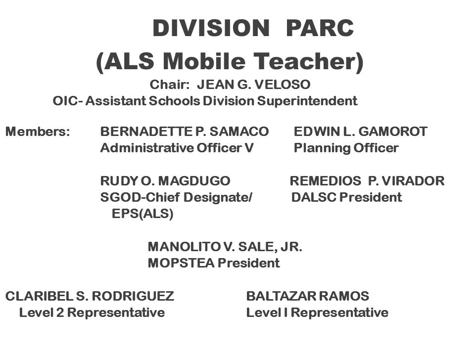 (ALS Mobile Teacher) DIVISION PARC Chair: JEAN G. VELOSO