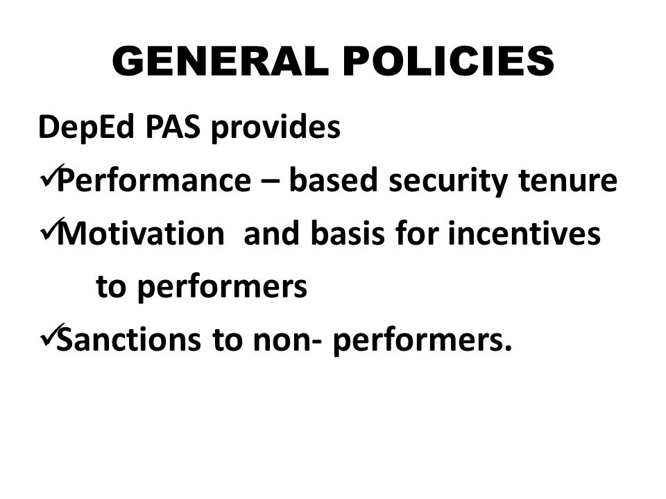 GENERAL POLICIES DepEd PAS provides