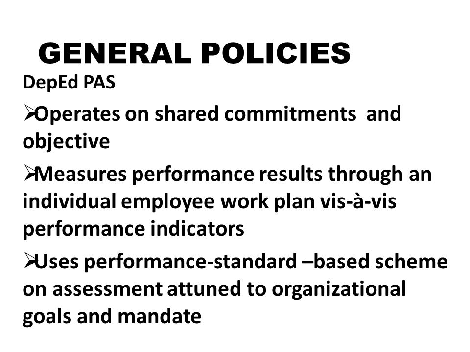 GENERAL POLICIES Operates on shared commitments and objective