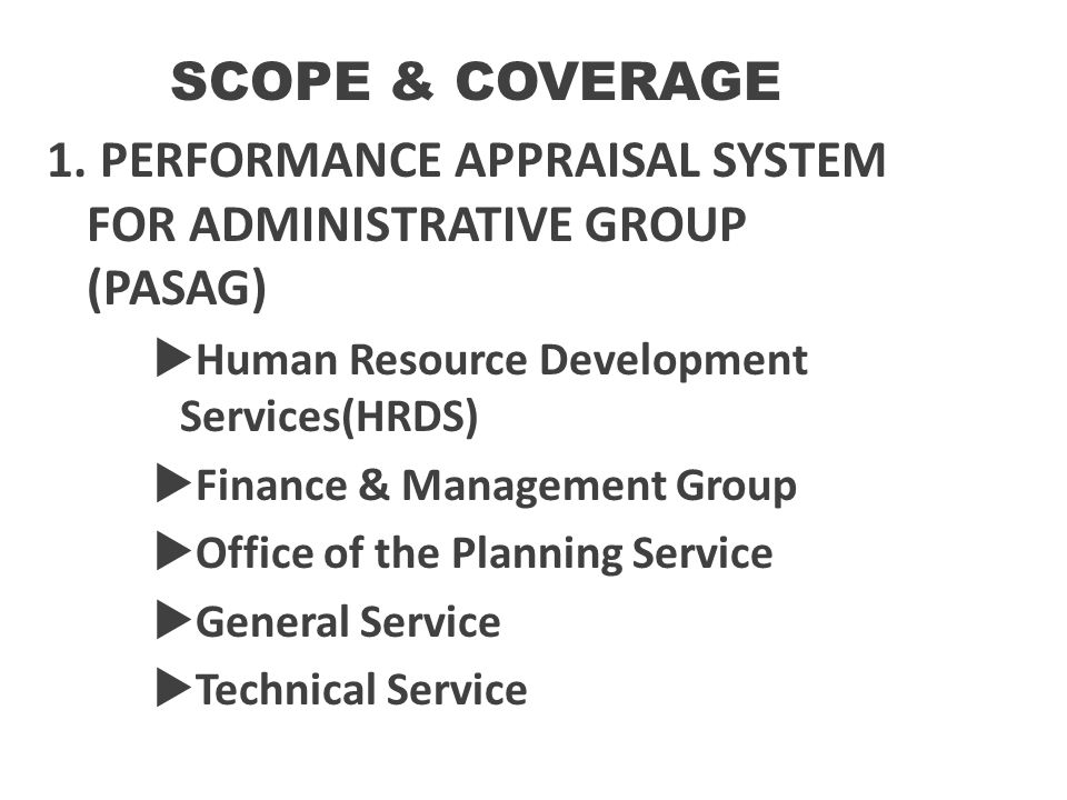 1. PERFORMANCE APPRAISAL SYSTEM FOR ADMINISTRATIVE GROUP (PASAG)