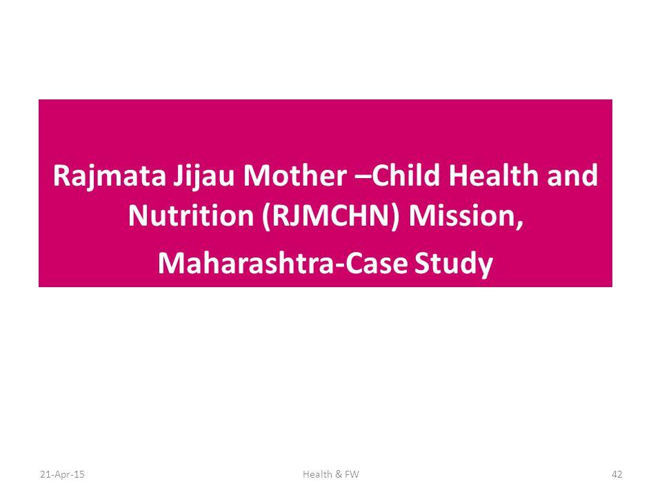 Rajmata Jijau Mother –Child Health and Nutrition (RJMCHN) Mission, Maharashtra-Case Study
