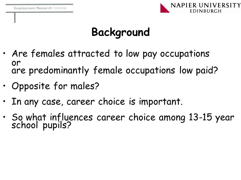 Background Are females attracted to low pay occupations or