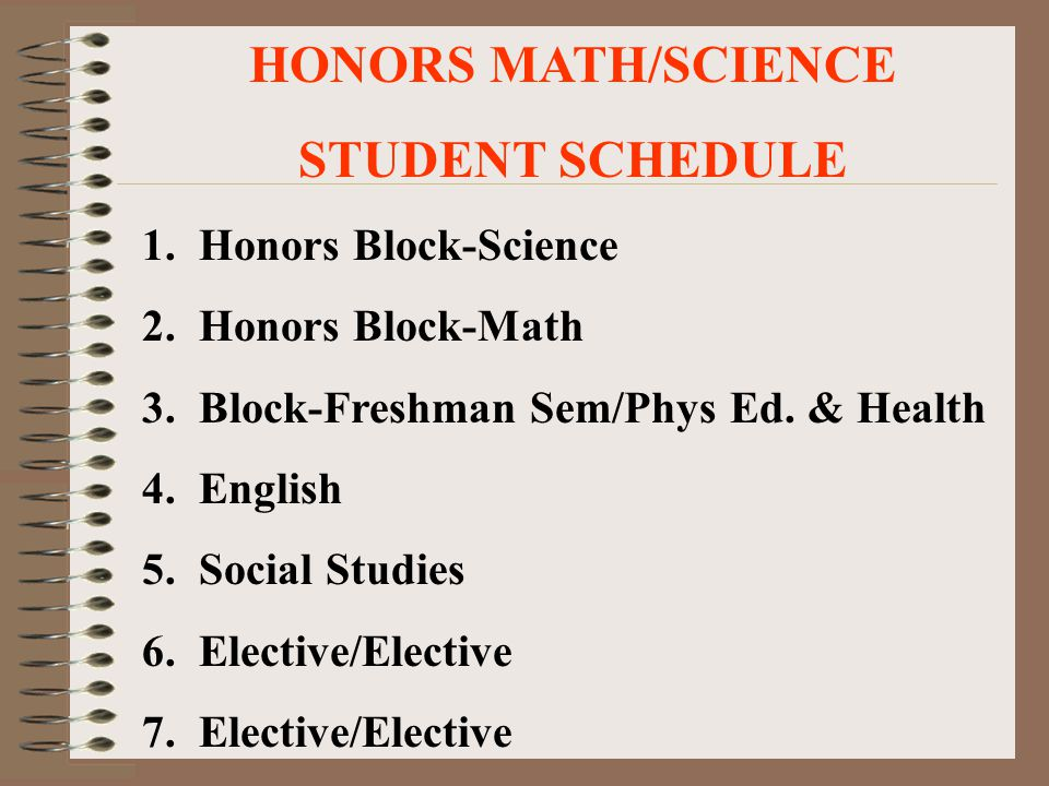 HONORS MATH/SCIENCE STUDENT SCHEDULE