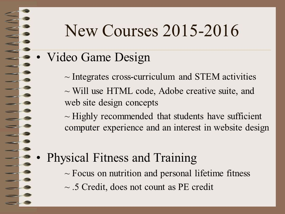 New Courses 2015-2016 Video Game Design
