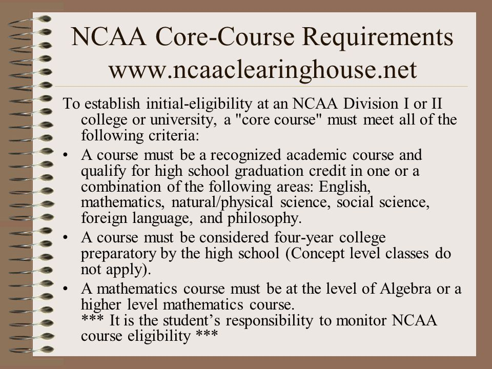 NCAA Core-Course Requirements www.ncaaclearinghouse.net