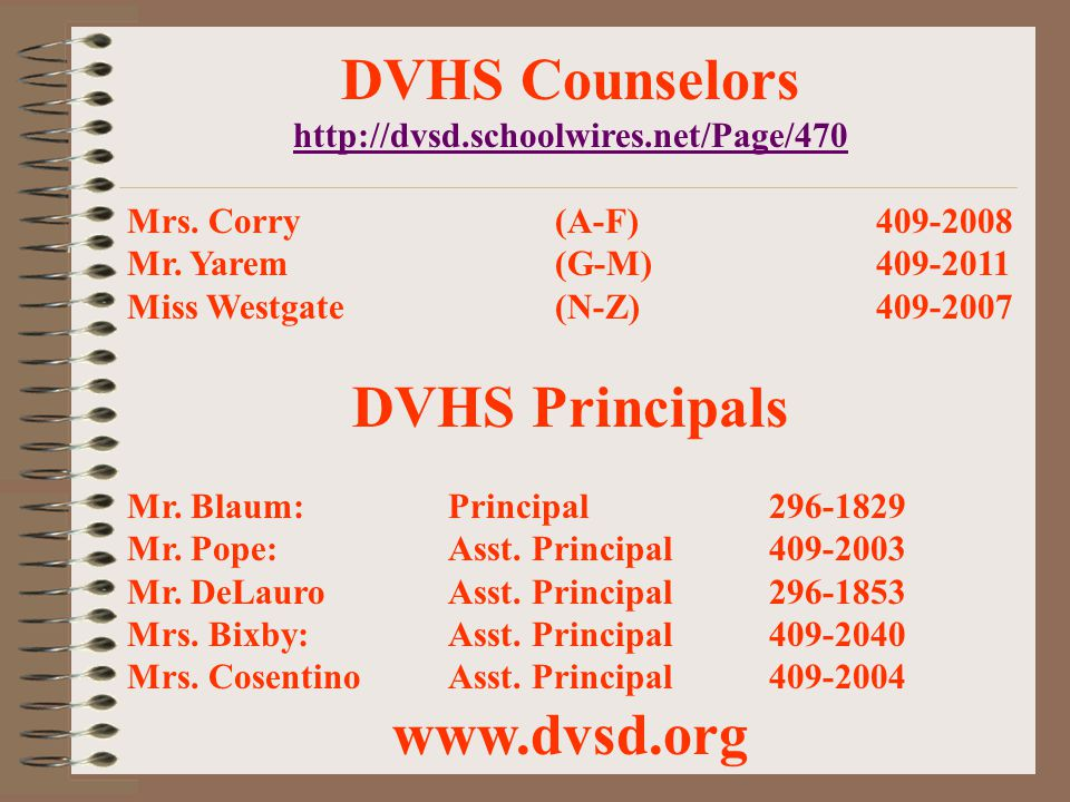 DVHS Counselors DVHS Principals www.dvsd.org