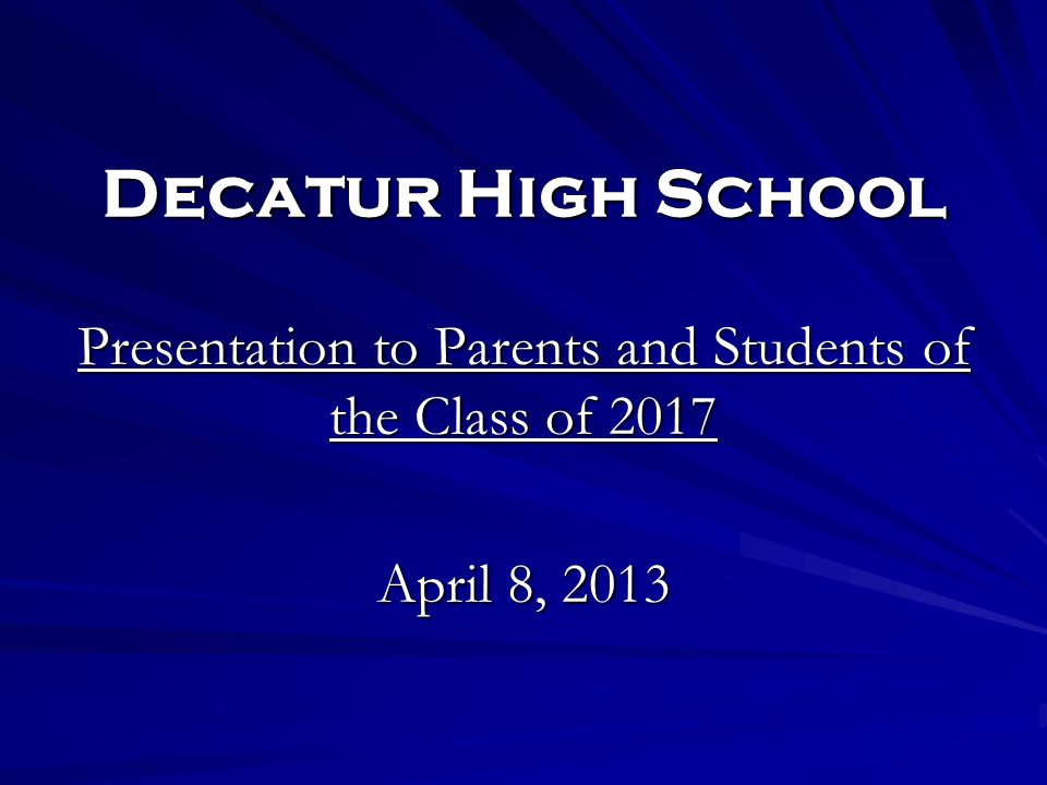 Presentation to Parents and Students of the Class of 2017
