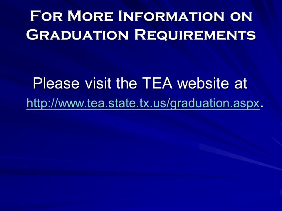 For More Information on Graduation Requirements