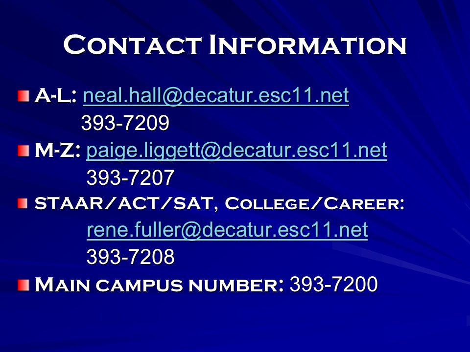 Contact Information A-L: neal.hall@decatur.esc11.net. 393-7209. M-Z: paige.liggett@decatur.esc11.net.