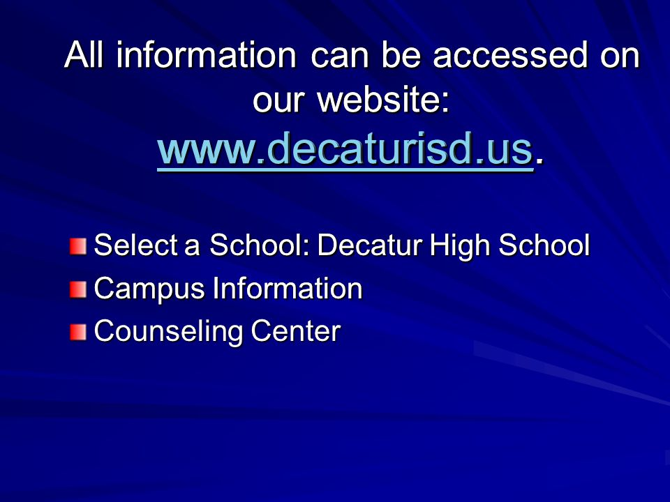 All information can be accessed on our website: www.decaturisd.us.