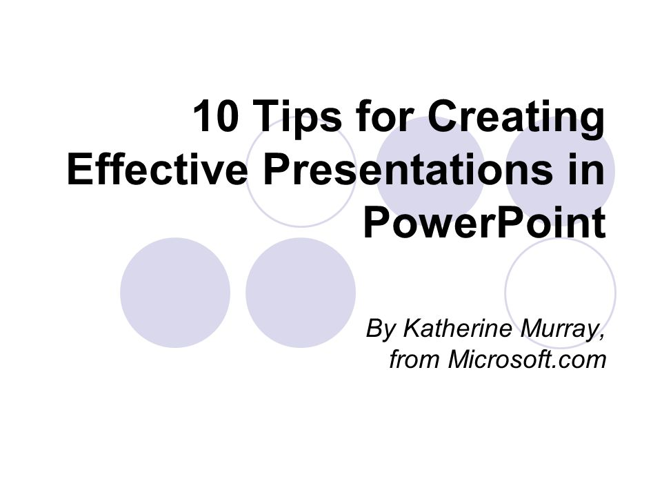 10 Tips for Creating Effective Presentations in PowerPoint