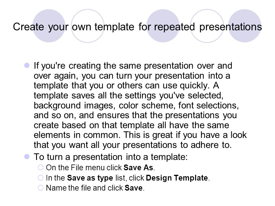 Create your own template for repeated presentations