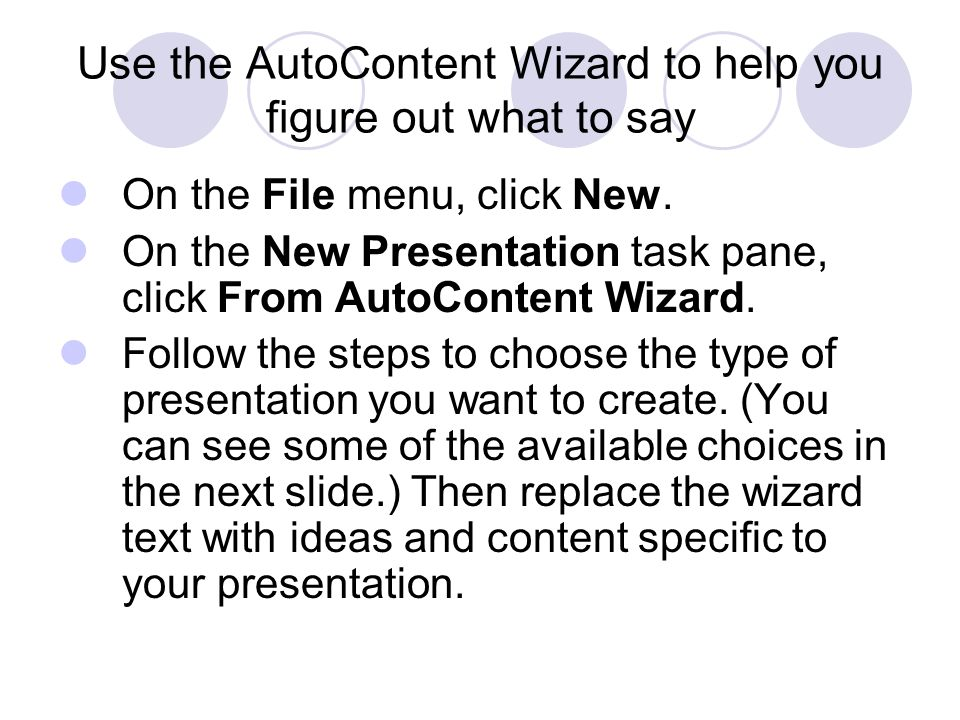 Use the AutoContent Wizard to help you figure out what to say