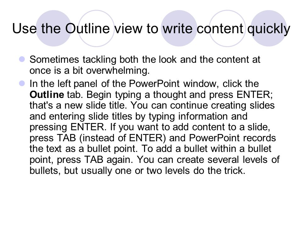 Use the Outline view to write content quickly