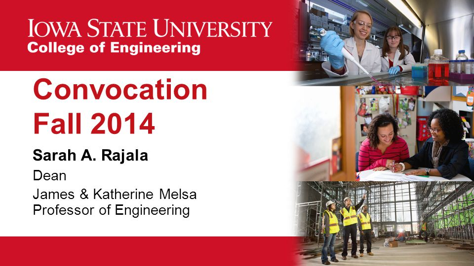 Sarah A. Rajala Dean James & Katherine Melsa Professor of Engineering