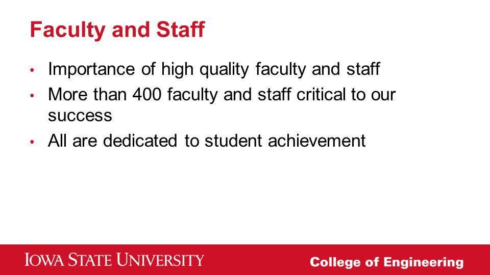 Faculty and Staff Importance of high quality faculty and staff
