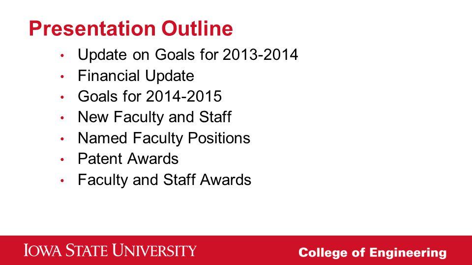 Presentation Outline Update on Goals for 2013-2014 Financial Update