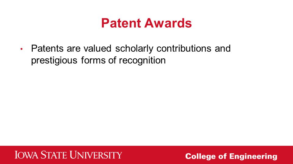 Patent Awards Patents are valued scholarly contributions and prestigious forms of recognition