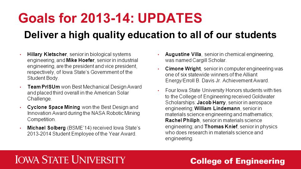 Goals for 2013-14: UPDATES Deliver a high quality education to all of our students.