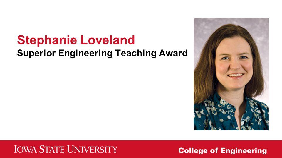 Stephanie Loveland Superior Engineering Teaching Award