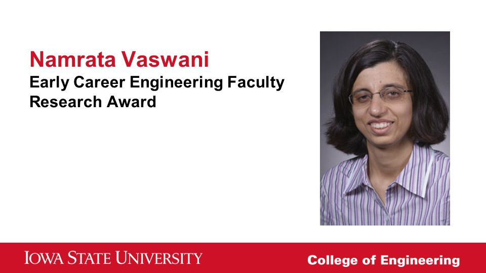Namrata Vaswani Early Career Engineering Faculty Research Award