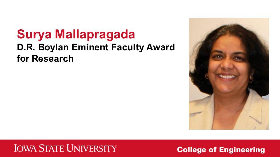 Surya Mallapragada D.R. Boylan Eminent Faculty Award for Research