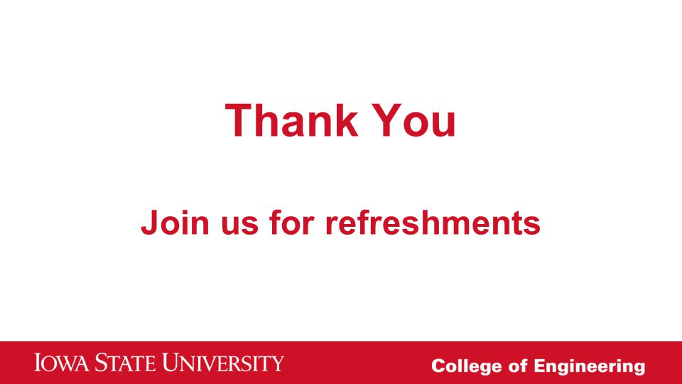 Thank You Join us for refreshments