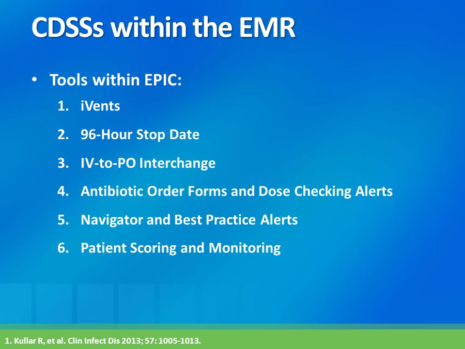 CDSSs within the EMR Tools within EPIC: iVents 96-Hour Stop Date