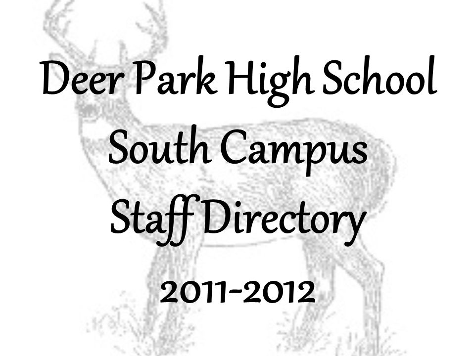 Deer Park High School South Campus Staff Directory 2011-2012