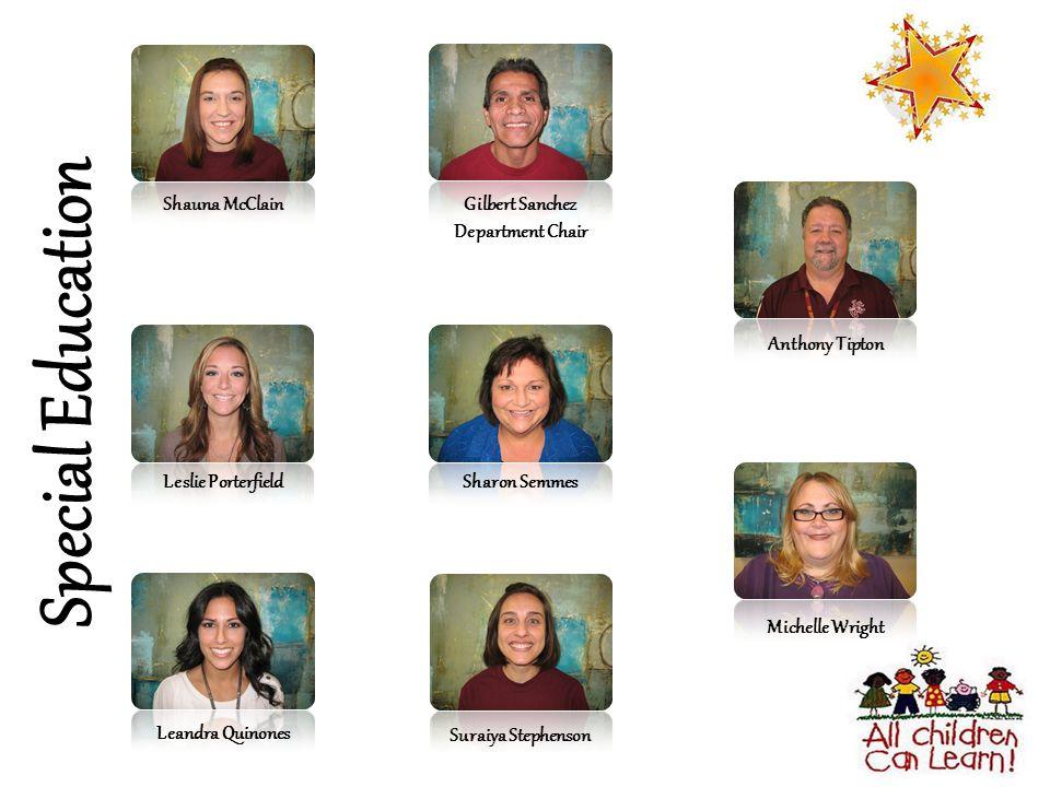 Special Education Shauna McClain Gilbert Sanchez Department Chair