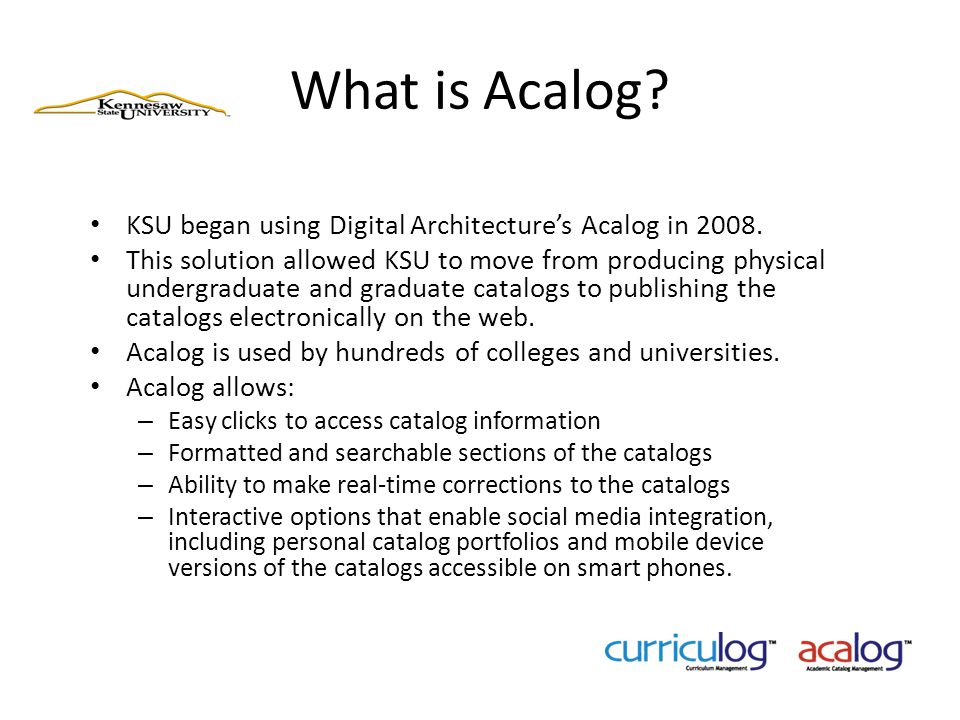 What is Acalog KSU began using Digital Architecture's Acalog in 2008.
