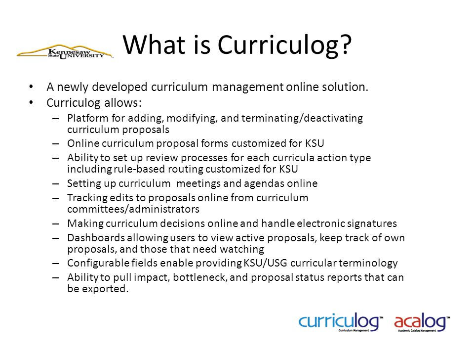 What is Curriculog A newly developed curriculum management online solution. Curriculog allows: