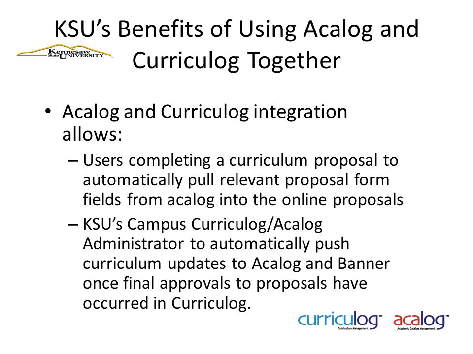 KSU's Benefits of Using Acalog and Curriculog Together