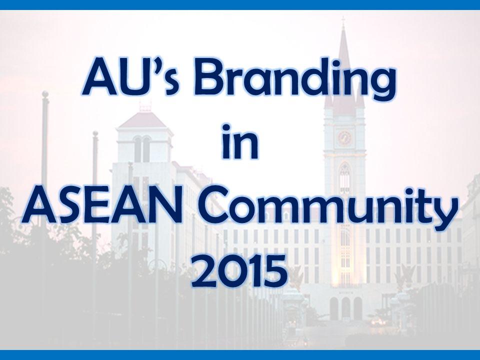 AU's Branding in ASEAN Community 2015