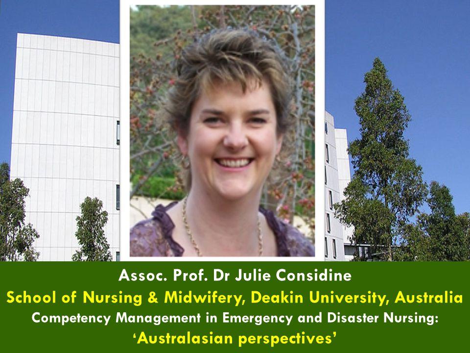 Assoc. Prof. Dr Julie Considine School of Nursing & Midwifery, Deakin University, Australia