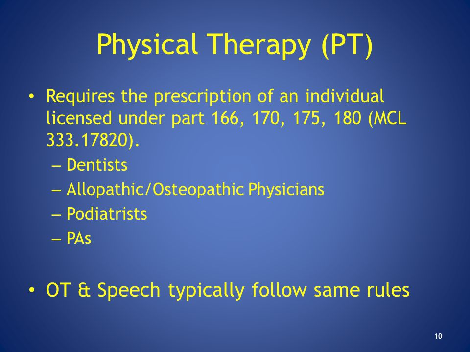 Physical Therapy (PT) OT & Speech typically follow same rules