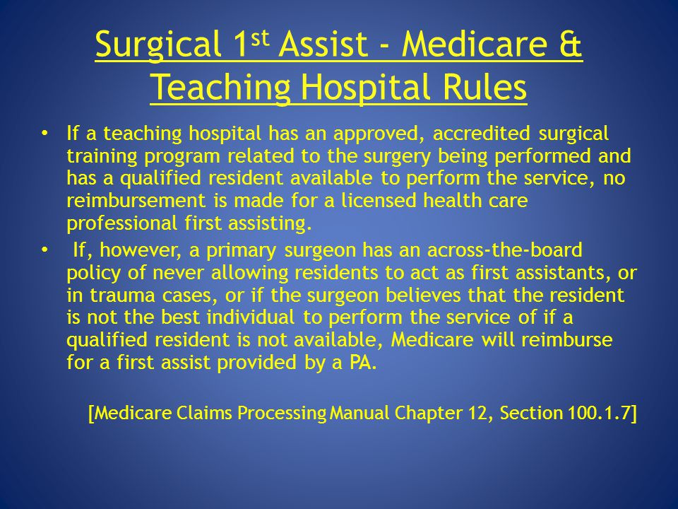 Surgical 1st Assist - Medicare & Teaching Hospital Rules