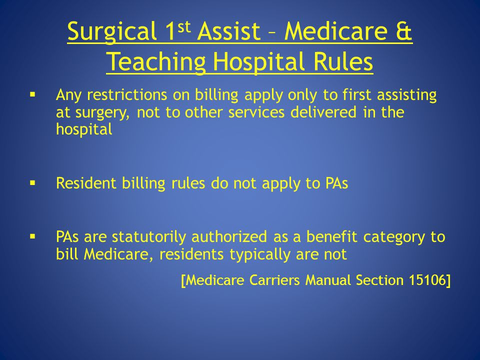 Surgical 1st Assist – Medicare & Teaching Hospital Rules