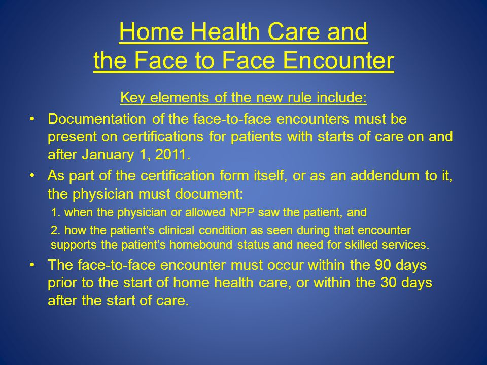 Home Health Care and the Face to Face Encounter