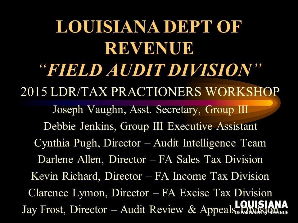 LOUISIANA DEPT OF REVENUE FIELD AUDIT DIVISION