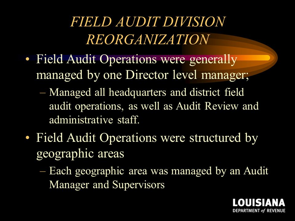 FIELD AUDIT DIVISION REORGANIZATION