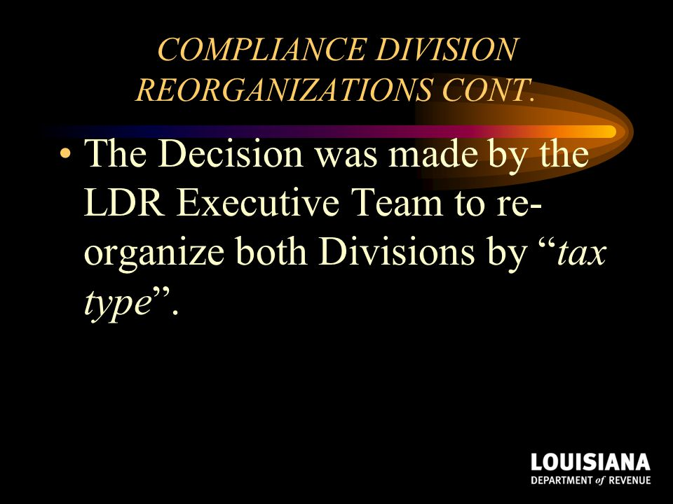COMPLIANCE DIVISION REORGANIZATIONS CONT.