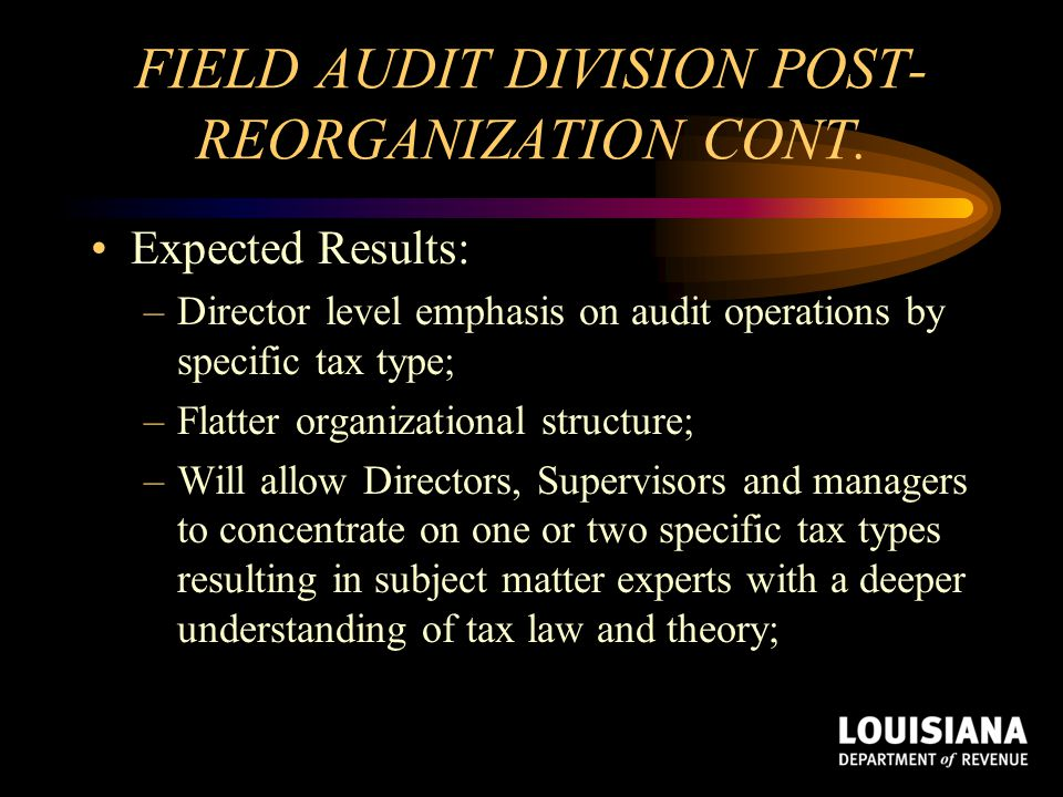 FIELD AUDIT DIVISION POST-REORGANIZATION CONT.