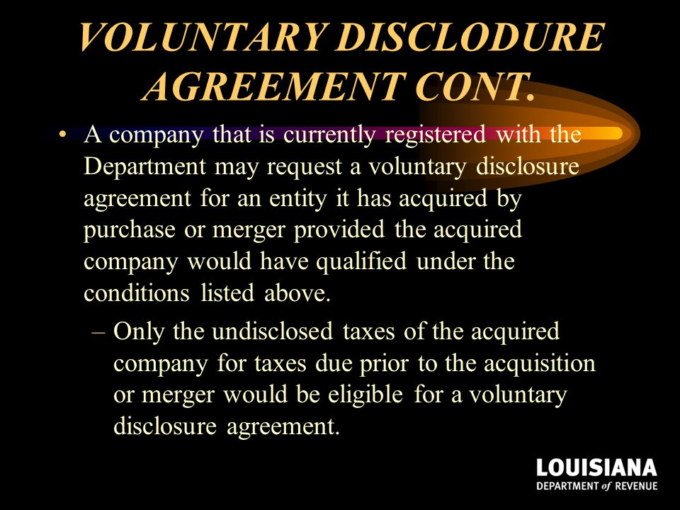 VOLUNTARY DISCLODURE AGREEMENT CONT.