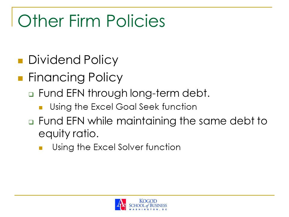 Other Firm Policies Dividend Policy Financing Policy